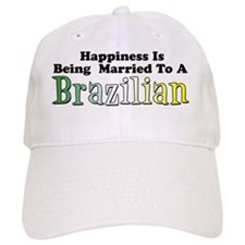 Happiness Being Married To Brazilian Baseball Cap