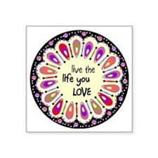 """lIve the life you love Coas Square Sticker 3"""" x 3"""""""