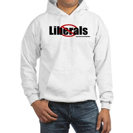 No Liberals Hooded Sweatshirt