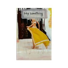 say something3 Rectangle Magnet