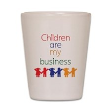 Children-are-my-business Shot Glass