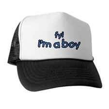 fyi Im A Boy Trucker Hat