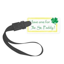 have one for ole st paddy faded Luggage Tag