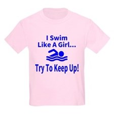 I Swim Like A Girl... T-Shirt