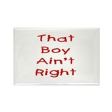 That boy ain't right! Rectangle Magnet (100 pack)