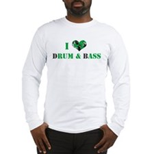 I Love dRum & bAss Long Sleeve T-Shirt