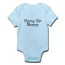 Strong like Mommy Body Suit