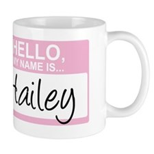 HelloMyNameIs...Hailey Small Mug