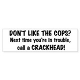Call a Crackhead Bumper Car Sticker