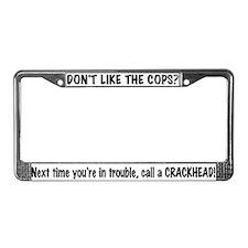 Call a Crackhead License Plate Frame