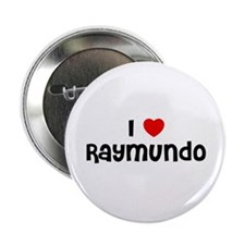 "I * Raymundo 2.25"" Button (10 pack)"