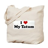 I Love My Tatum Tote Bag