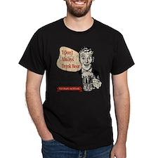 DontAlwaysDrinBeerDistsd T-Shirt