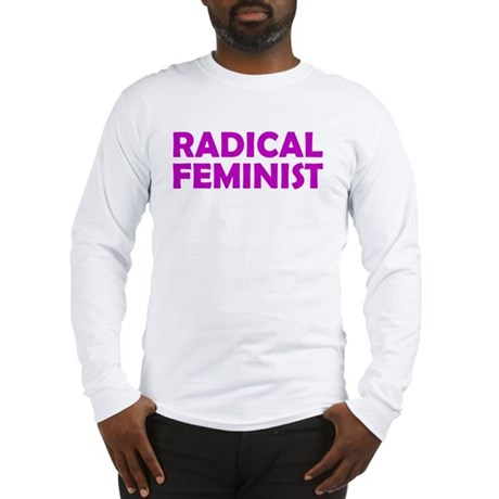 RADICAL FEMINIST Long Sleeve T-Shirt