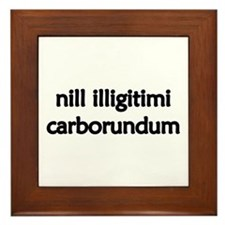 """Nill Illigitimi Carborundum"" Framed Tile"