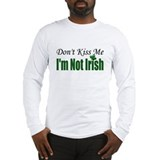 I'm Not Irish Long Sleeve T-Shirt