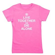 live-together-die-alone-dark Girl's Tee