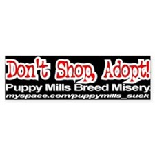 Don't Shop, Adopt! Bumper Bumper Sticker