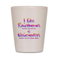 I LIke Rainbows  Unicorns Centered Shot Glass