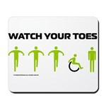 Watch Your Toes Mousepad