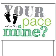 your pace feet Yard Sign