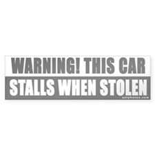 Stalls When Stolen - Bumper Bumper Sticker