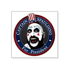 "Captain Spaulding for Presi Square Sticker 3"" x 3"""