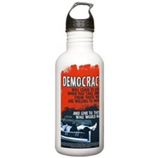 DEMOCRACY WILL CEASE 2 Water Bottle