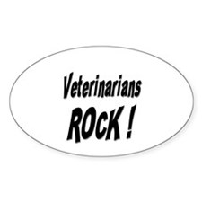 Veterinarians Rock ! Oval Decal