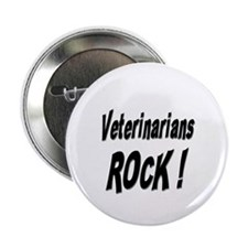 Veterinarians Rock ! Button