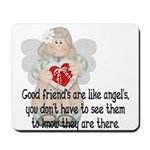 Good Friend's are like Angel' Mousepad