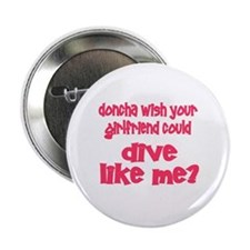 "DiveChick's Doncha 2.25"" Button (10 pack)"