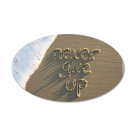 never give up 35x21 Oval Wall Decal