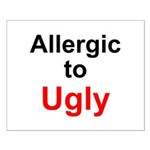 Allergic to Ugly Small Poster