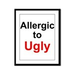 Allergic to Ugly Framed Panel Print