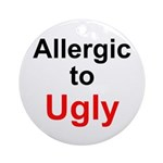 Allergic to Ugly Ornament (Round)