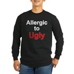 Allergic to Ugly Long Sleeve Dark T-Shirt