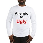 Allergic to Ugly Long Sleeve T-Shirt