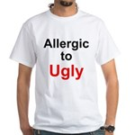 Allergic to Ugly White T-Shirt