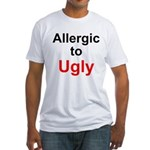 Allergic to Ugly Fitted T-Shirt