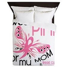 - I Wear Pink for my Mom Queen Duvet
