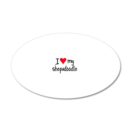 I LOVE MY Shepadoodle 20x12 Oval Wall Decal