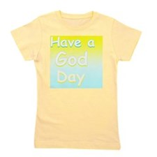 Have a God Day Girl's Tee