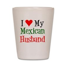 Love My Mexican Husband Shot Glass
