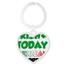 Irish Today Mexican Tomorrow Heart Keychain