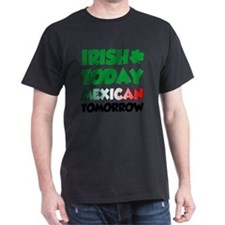 Irish Today Mexican Tomorrow T-Shirt