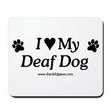 Love My Deaf Dog Mousepad