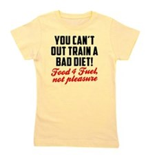 you-cant-out-train-a-bad-diet Girl's Tee