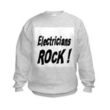 Electricians Rock ! Sweatshirt