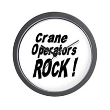 Crane Operators Rock ! Wall Clock